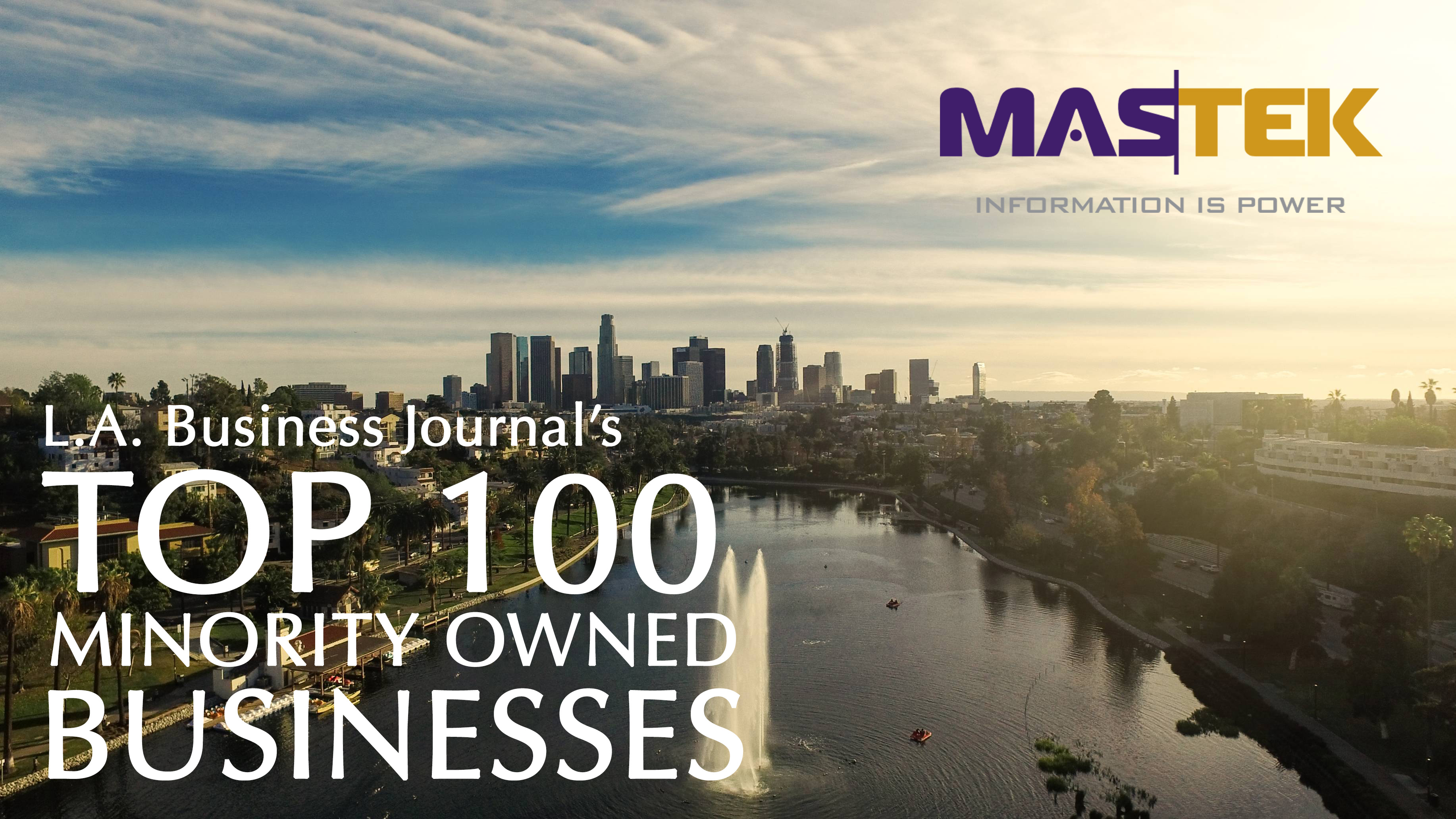 MasTek, Inc. ranks number 84 in the Los Angeles Business Journal's Top 100 Minority-Owned Businesses List.